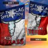 If The Flag Offend You Kiss My Texass Flag