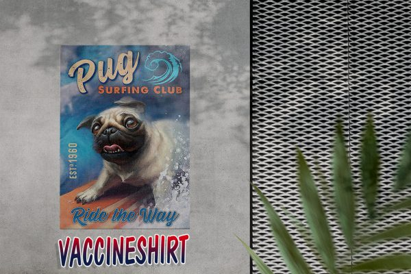 Pug dog surfing club ride the way poster