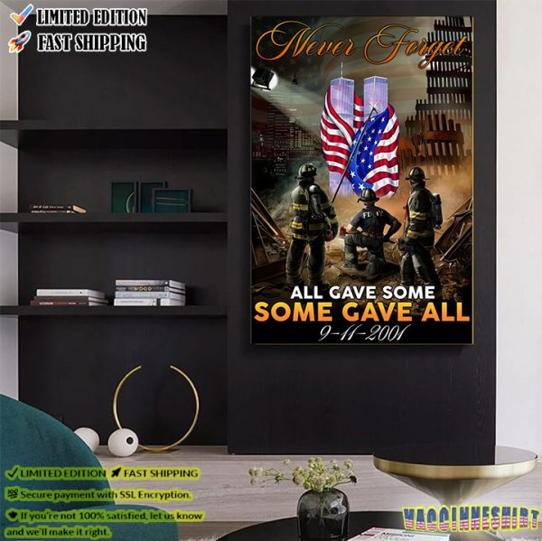Firefighter Never Forget All Gave Some Some Gave All Poster 2