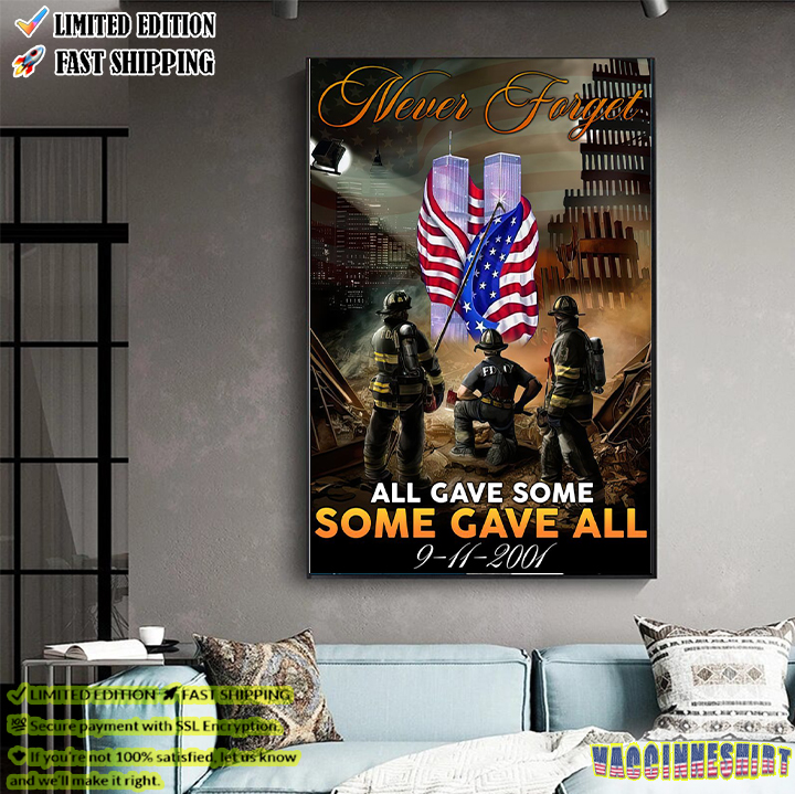 Firefighter Never Forget All Gave Some Some Gave All Poster