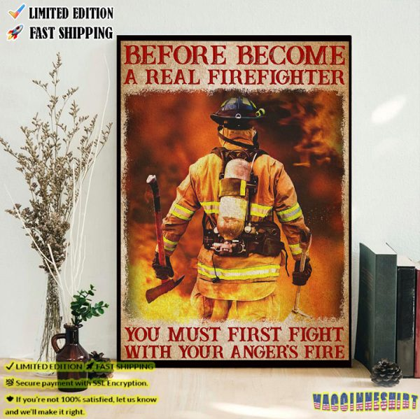 Firefighter You Must First Fight With Your Angers's Fire Poster 1