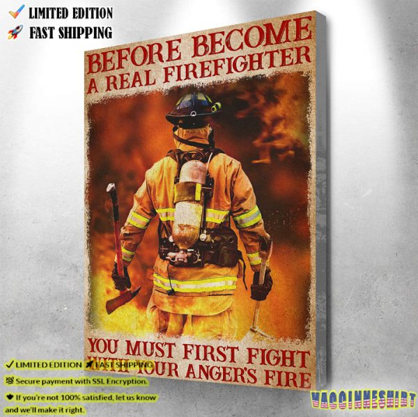 Firefighter You Must First Fight With Your Angers's Fire Poster 2