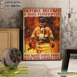 Firefighter You Must First Fight With Your Angers's Fire Poster