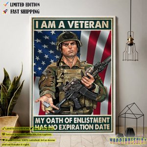 I Am A Veteran My Oath Of Enlistment Has No Expiration Date Poster