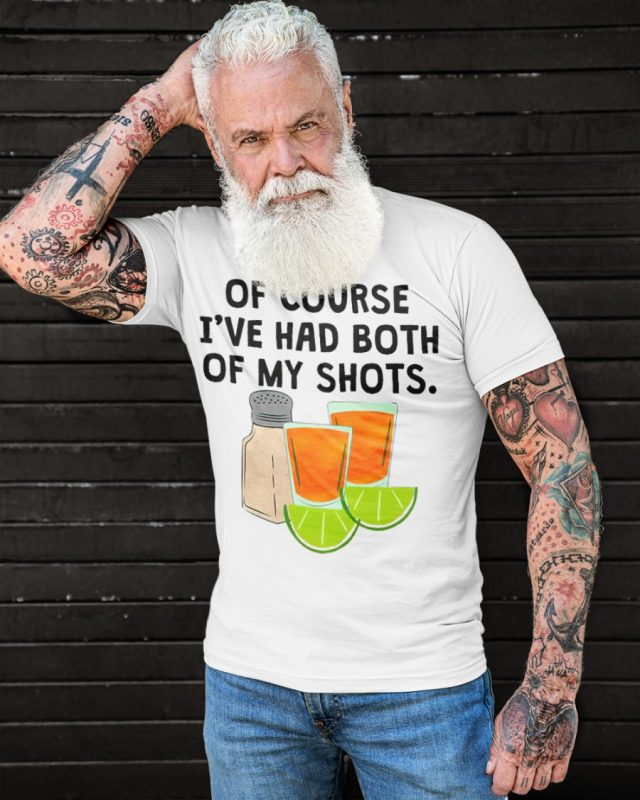 Of Course I've Had Both Of My Shots Tequila Classic T-Shirt