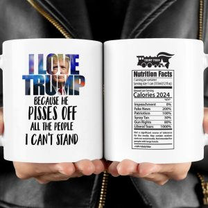 I Love Trump Because He Pisses Of All The People I Can't Stand Mug