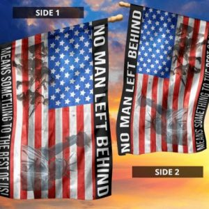 No Man Left Behind Means Something To The Rest Of Us Military Flag