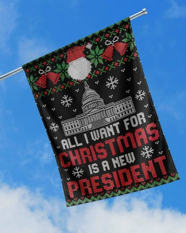 All i want for christmas is a new president christmas flags