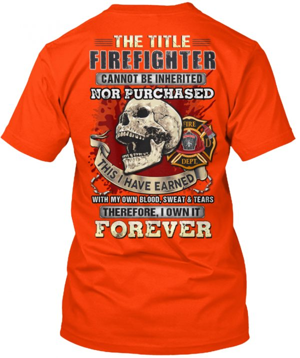 Skull The title firefighter cannot be inherited nor purchased